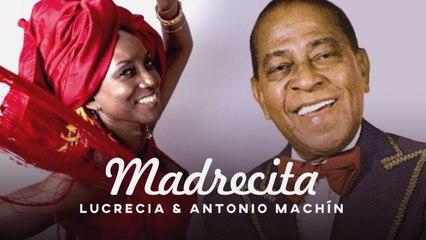 Antonio Machín Ft. Lucrecia - Madrecita 2021 - ¡Feliz día de la madre!