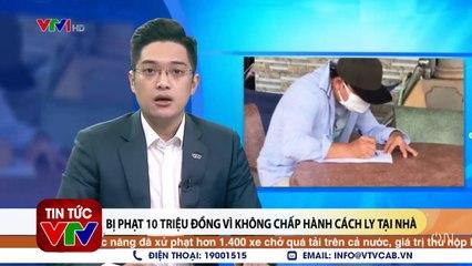 Bị phạt 10 triệu đồng vì không chấp hành cách ly tại nhà  VTVcab