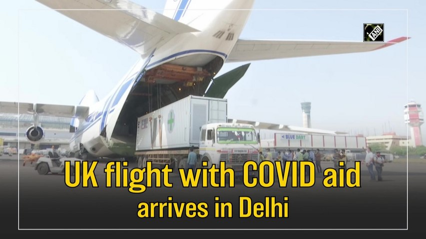 UK flight with Covid-19 aid arrives in Delhi