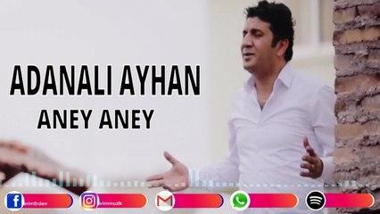 Adanalı Ayhan - Aney Aney