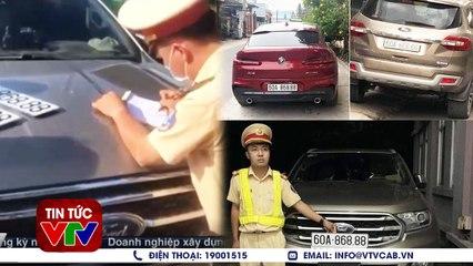 Bắt giữ xe ô tô sử dụng biển số giả  VTVcab