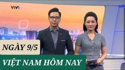 VIỆT NAM HÔM NAY ngày 9/5 - Tin Covid 19 hôm nay mới nhất  Thời Sự VTV1