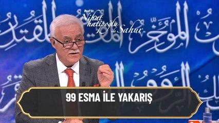 99 esma ile yakarış... - Nihat Hatipoğlu ile Sahur 9 Mayıs 2021