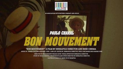 PAULO CHAKAL - BON MOUVEMENT  (Clip Officiel)