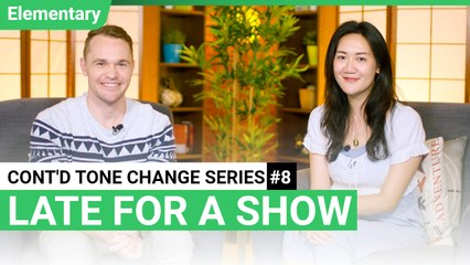 Continued Tone Change Series #8 - Late For A Show | ChinesePod