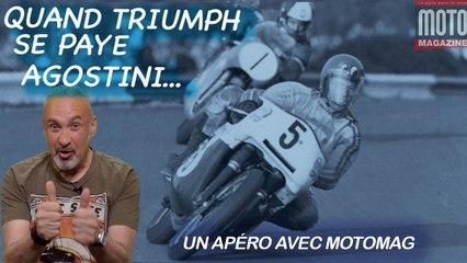 Quand Triumph se paye Agostini - Un Apéro avec Moto Magazine