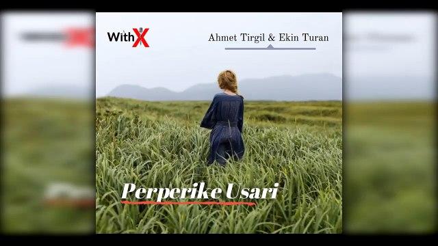 Ahmet Tirgil & Ekin Turan - Perperike Usari