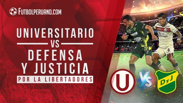 Universitario vs  Defensa y Justicia por la Copa CONMEBOL Libertadores 2021