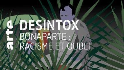 Bonaparte, racisme et oubli | 10/05/2021 | Désintox | ARTE
