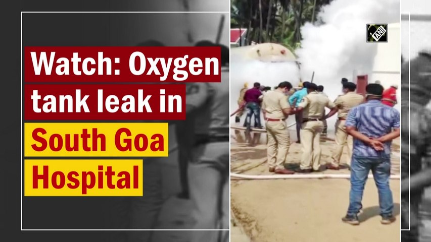 Watch: Oxygen tank leaks in South Goa Hospital