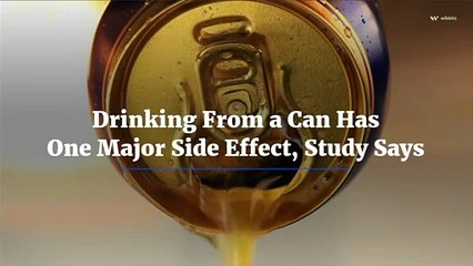 Drinking From a Can Has One Major Side Effect, Study Says