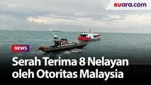 Kedapatan Mencuri Ikan, 8 Nelayan Asal Karimun Diserahterimakan Otoritas Malaysia