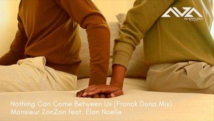 Monsieur ZonZon Ft. Elan Noelle - Nothing Can Come Between Us