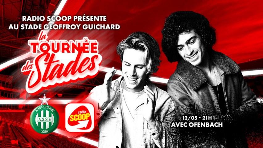 Le DJ SET d'Ofenbach au stade Geoffroy-Guichard   Radio SCOOP