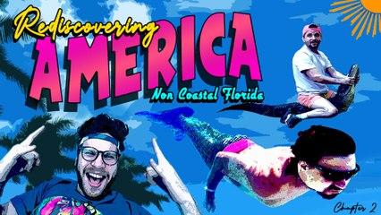 REDISCOVERING AMERICA: NON-COASTAL FLORIDA