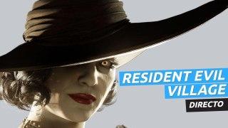 Jugamos a Resident Evil 8 Village en directo
