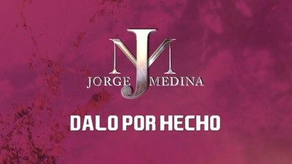 Jorge Medina - Dalo Por Hecho