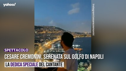 Cesare Cremonini, serenata sul golfo di Napoli