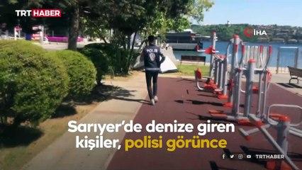 Sarıyer'de denize girenler polisi görünce kaçtı