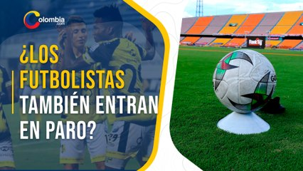 Paro nacional: Futbolistas piden no jugar partidos durante el tiempo que duren las manifestaciones