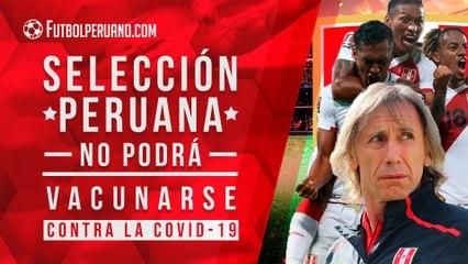 Selección Peruana no podrá vacunarse contra la COVID-19 de cara a la Copa América 2021