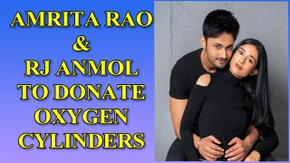 Amrita Rao and Rj Anmol commit to donate Oxygen cylinders for Covid relief on their wedding anniversary