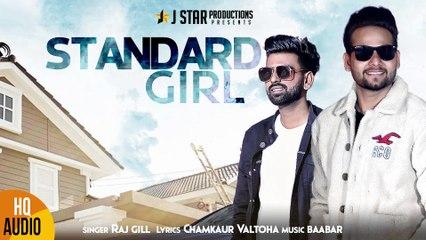 STANDARD GIRL || RAJ GILL || FULL OFFICIAL AUDIO || JSTAR Productions
