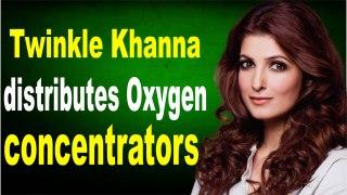 Twinkle Khanna distributes Oxygen concentrators among Covid-19 patients