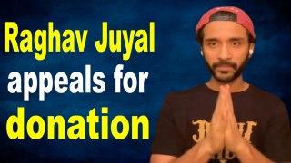 Raghav Juyal appeals for international donations for Uttarakhand