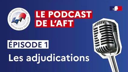 Le podcast de l'AFT - Épisode 1 : les adjudications