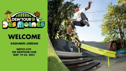 Dashawn Jordan: Welcome to the Men's Street Competition   2021 Dew Tour Des Moines