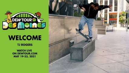 TJ Rogers: Welcome to the Men's Street Competition   2021 Dew Tour Des Moines