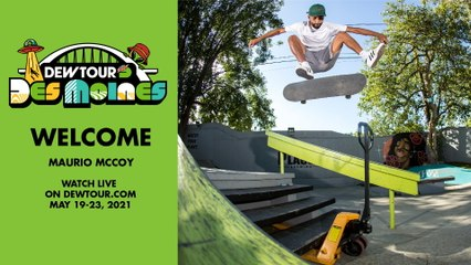 Maurio McCoy: Welcome to the Men's Street Competition   2021 Dew Tour Des Moines