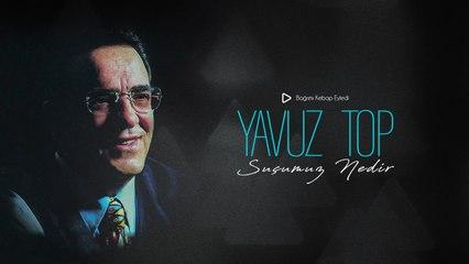 Yavuz Top - Bağrımı Kebap Eyledi - [Official Music Video © 1998 Ses Plak]