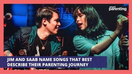 We Asked Jim And Saab To Name Songs That Best Describe Their Parenting Journey