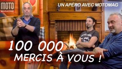 100 000 mercis à vous ! - Un Apéro avec Moto Magazine