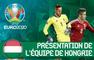 Euro 2020 : La Hongrie, amoindrie mais pas résignée