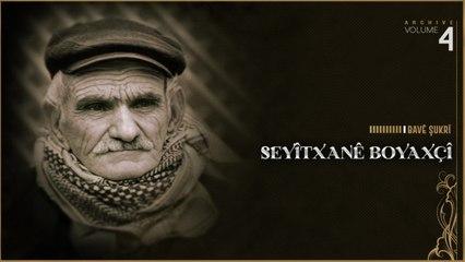 Seyîtxanê Boyaxçî - Bavê Şukrî - [Official Music Video © SesMedia]