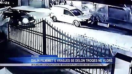 Dalin filmimet e vrasjes se Delon Troqes ne Vlore | Lajme-News