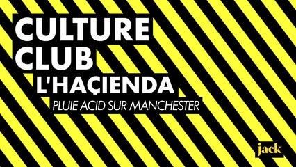 Culture Club #3 - L'Haçienda