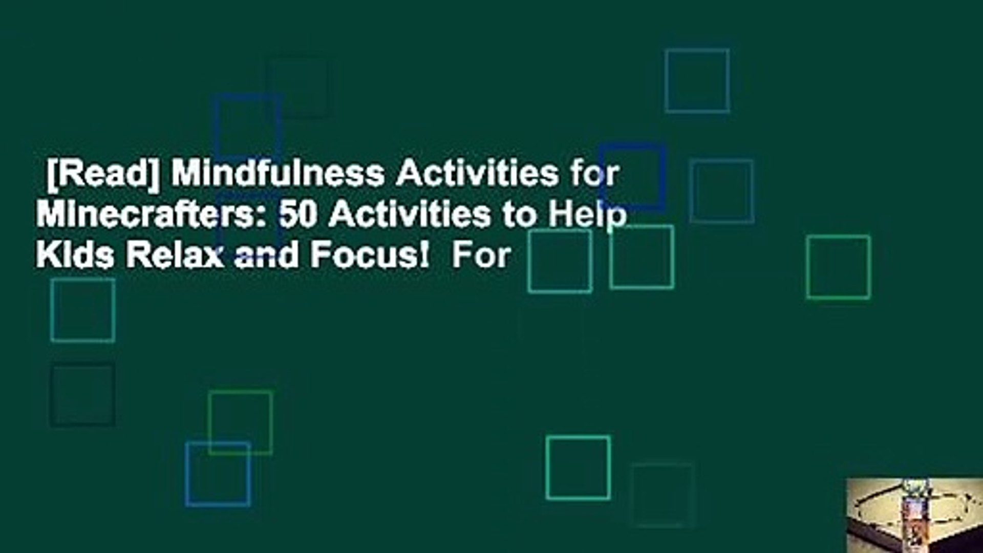 [Read] Mindfulness Activities for Minecrafters: 50 Activities to Help Kids Relax and Focus!  For
