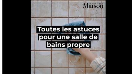 Les astuces pour une salle de bains propre