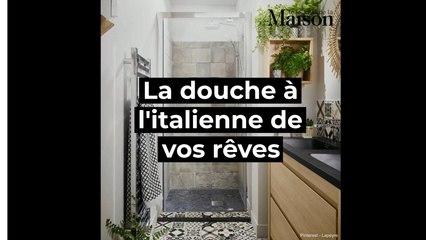 La douche à l'italienne de vos rêves
