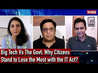 Big Tech Vs The Govt :Why Citizens Stand to Lose the Most with the IT Act? | WhatsApp | Twitter