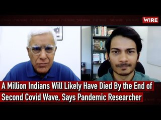 A Million Indians Will Likely Have Died By the End of Second Covid Wave, Says Pandemic Researcher
