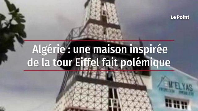 Algérie : une maison inspirée de la tour Eiffel fait polémique