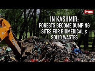 In Kashmir: Forests Become Dumping Sites For Biomedical & Solid Wastes