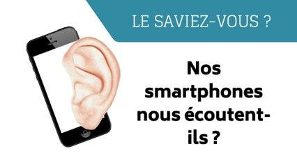 Nos smartphones nous espionnent-ils ? (Le Saviez-vous ?)