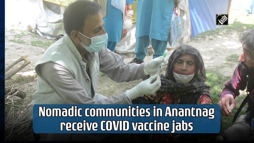 Nomadic communities in Anantnag receive Covid vaccine jabs