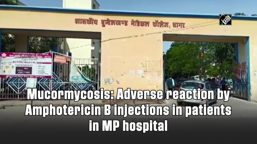 Mucormycosis: Adverse reaction by Amphotericin B injections in patients in MP hospital